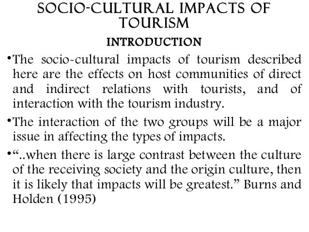 negative socio cultural impacts of sport tourism The economic impact of tourism is the subject of analysis at two ways one is generally positive about industry prospects while other is negative for the assessment of socio-cultural impact of tourism on the residents, responses at selected destinations in raigad district are collected.
