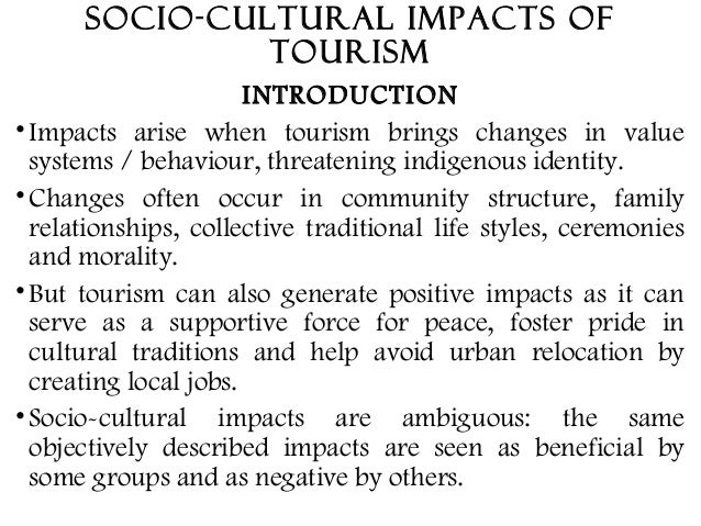 the socio cultural impact of tourism tourism essay The tourism crisis is the impacts that adding 800 million additional international visitors per year  first-person essays, features, interviews and q&as about life .