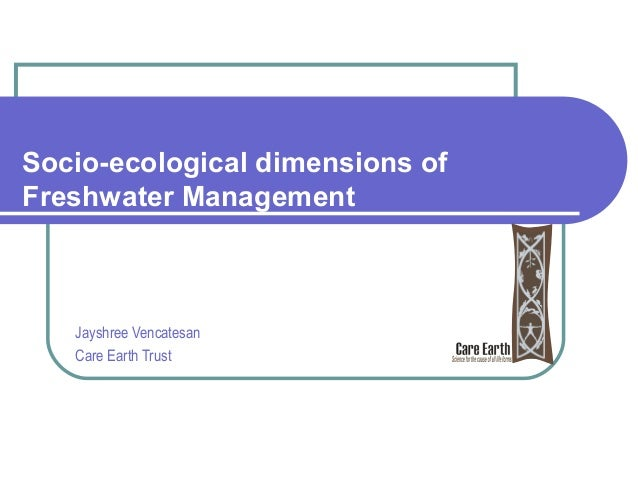 Socio ecological dimensions of freshwater-ms jayshree