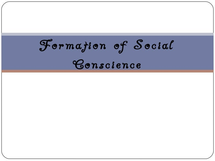 Formation of Social    Conscience