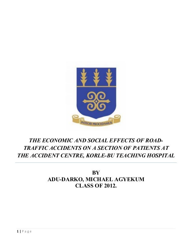 THE ECONOMIC AND SOCIAL EFFECTS OF ROAD-  TRAFFIC ACCIDENTS ON A SECTION OF PATIENTS ATTHE ACCIDENT CENTRE, KORLE-BU TEACH...
