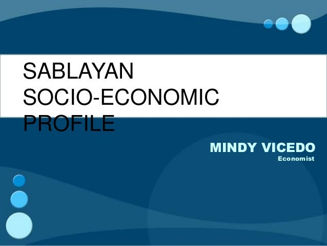 SABLAYANSOCIO-ECONOMICPROFILE             MINDY VICEDO                    Economist