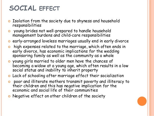the effects of early marriage among Due to the high occurrence of early marriage among hmong students in the united states' perceptions of early marriage 9 the literature on the effects of early marriage have on education will be included.