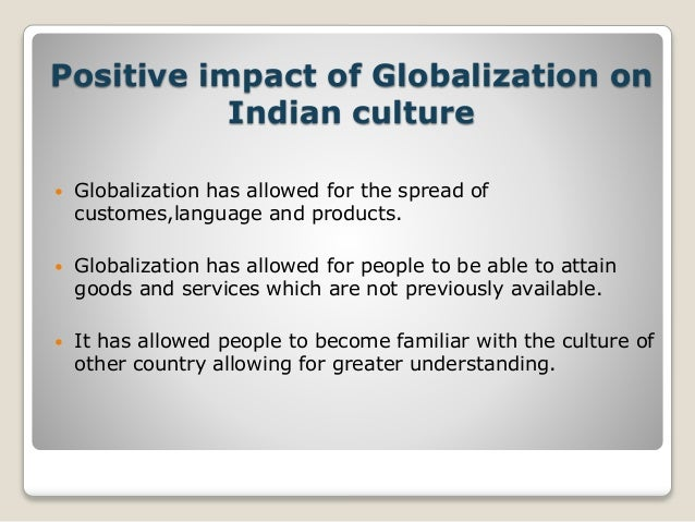 effects of globalisation on indian society A one-day seminar on the topic 'globalisation and indian society: challenges and prospects' was organised by the school of social science of rani channamma university at its vidya sangama campus in be.