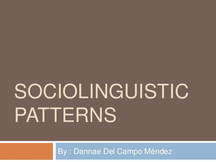Sociolinguistic patterns12