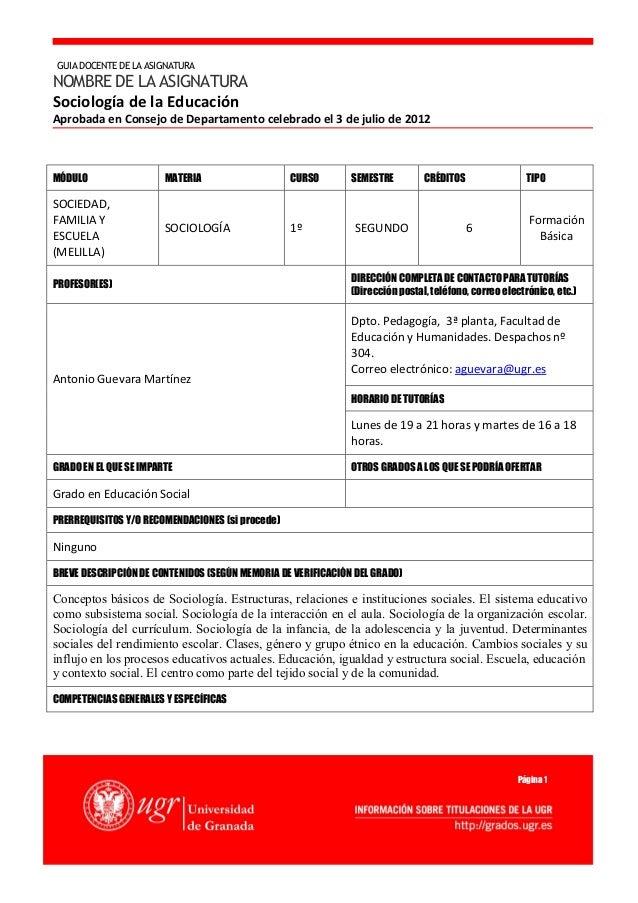 Página 1MÓDULO MATERIA CURSO SEMESTRE CRÉDITOS TIPOSOCIEDAD,FAMILIA YESCUELA(MELILLA)SOCIOLOGÍA 1º SEGUNDO 6FormaciónBásic...