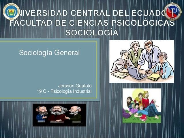 Sociología General  Jersson Gualoto 19 C - Psicología Industrial