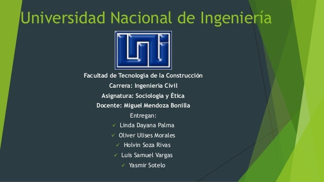 Universidad Nacional de Ingeniería Facultad de Tecnología de la Construcción Carrera: Ingeniería Civil Asignatura: Sociolo...