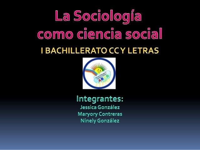 OBJETIVOS:  Describir el origen de la Sociología  Conocer sus precursores, fundadores y sus  aportes a esta ciencia.  A...