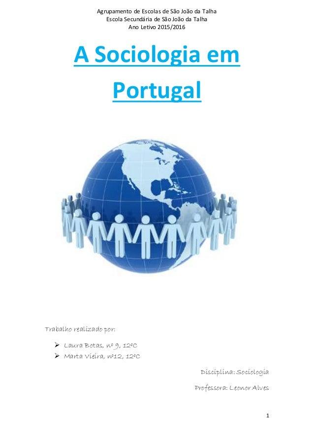 Agrupamento de Escolas de São João da Talha Escola Secundária de São João da Talha Ano Letivo 2015/2016 1 A Sociologia em ...
