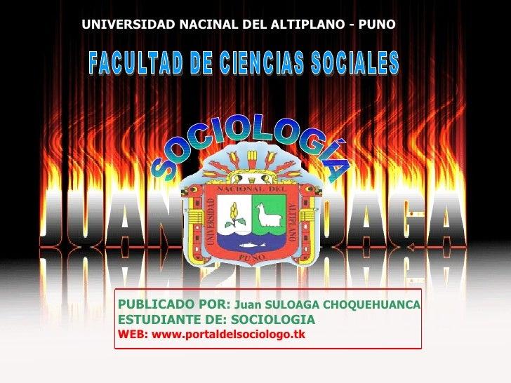UNIVERSIDAD NACINAL DEL ALTIPLANO - PUNO <ul><li>PUBLICADO POR:  Juan SULOAGA CHOQUEHUANCA </li></ul><ul><li>ESTUDIANTE DE...
