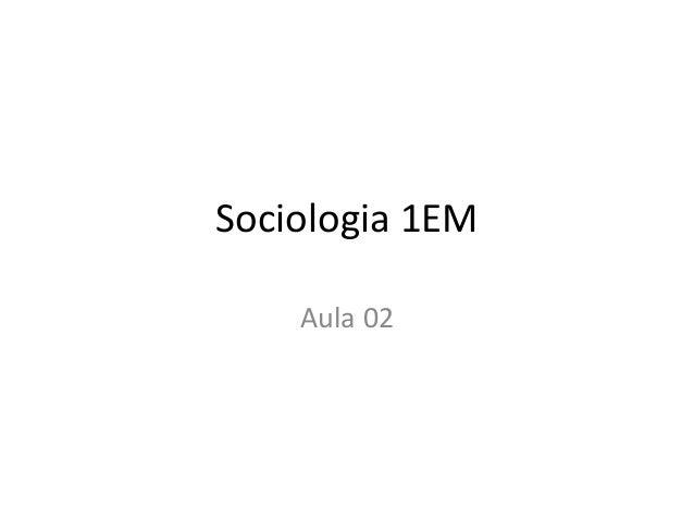 Sociologia 1 em aula 02