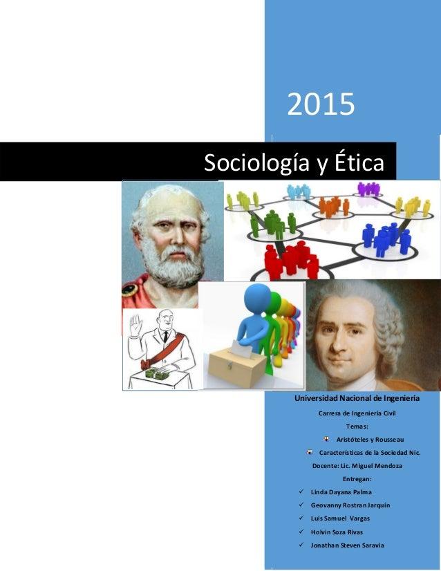 2015 Universidad Nacional de Ingeniería Carrera de Ingeniería Civil Temas: Aristóteles y Rousseau Características de la So...