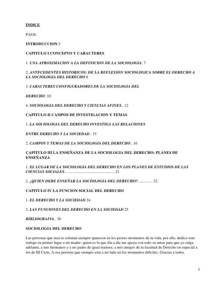 INDICE  PAGS.  INTRODUCCION 5  CAPITULO I CONCEPTO Y CARACTERES  1. UNA APROXIMACION A LA DEFINICION DE LA SOCIOLOGIA. 7  ...