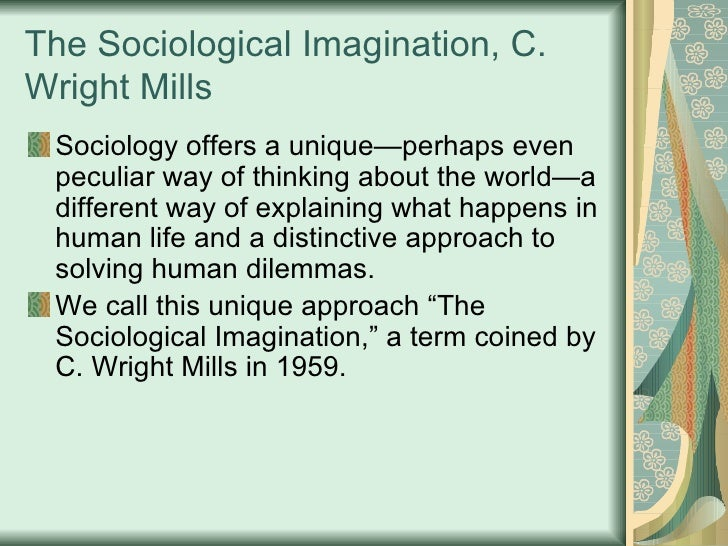 an analysis of the importance of sociology in the sociological imagination by c wright mills