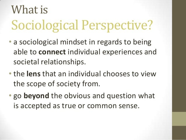 are the three sociological perspectives 2011-04-05  3 sociological perspective essay the three sociological perspectives - 750 words 1 sydney rhyne professor taylor.