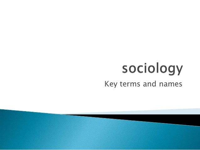 definition of basic concepts of sociology Definition according the merriam-webster dictionary, a  want  is defined as having a strong desire for something the word  need  is defined as lack of the means of subsistence in every arena of life, the two concepts are opposing elements (merriam-webster online) the principle behind these two basic opposing eliminates is dualism.