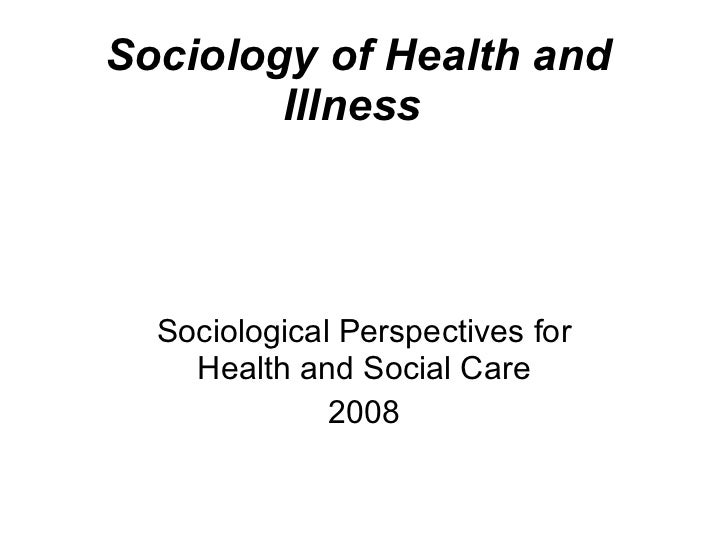 sociology inequalities in health and illness Free essay: sociology of health and illness the sociological approaches focus on identifying the two sociological theories we critically analysed the.