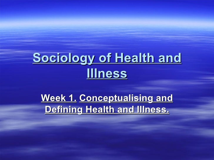 Sociology Of Health And Illnesslec1