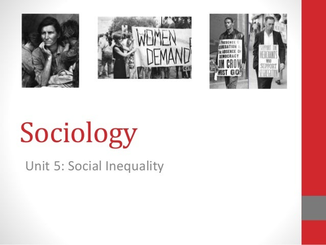 Sociology Unit 5: Social Inequality