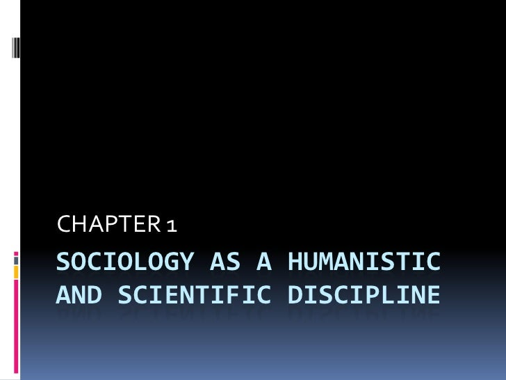 Sociology as a humanistic and scientific discipline