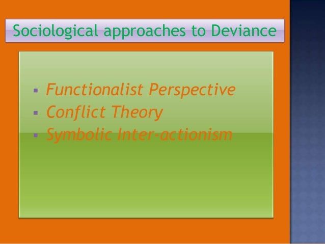 sociological view on deviance and drug This unique consideration and analysis illustrates that no single view on  sociology, criminology, and deviance applying the major sociological theories.