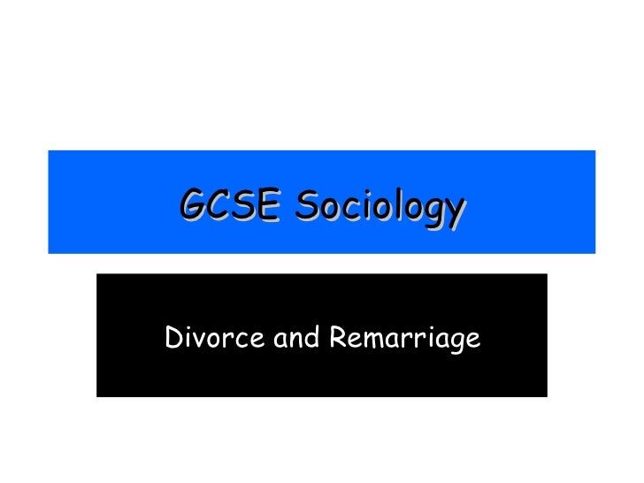 GCSE Sociology Divorce and Remarriage