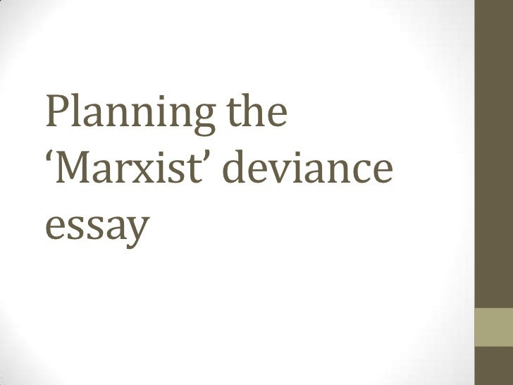 Planning the 'Marxist' deviance essay<br />
