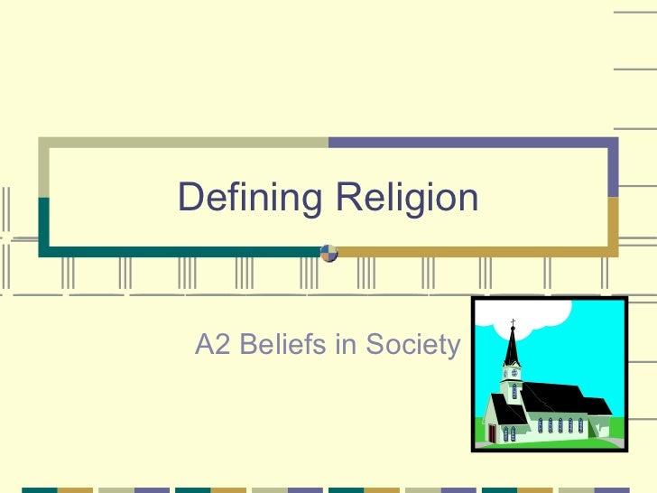Defining Religion A2 Beliefs in Society