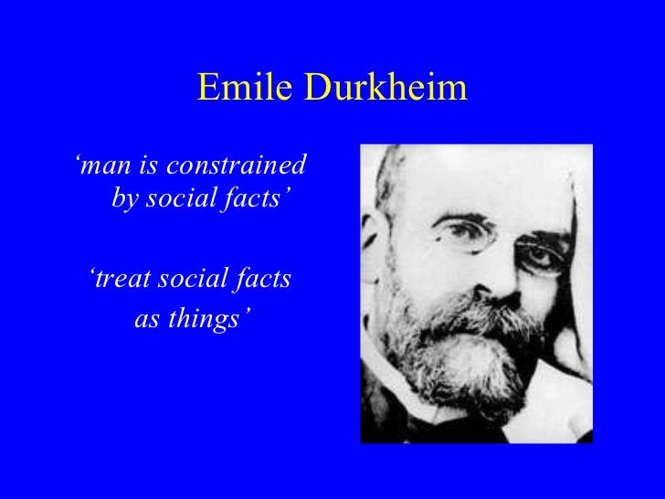 Emile Durkheim &lt;ul&gt;&lt;li&gt;&#39; man is constrained by <b>social facts</b>&#39; <b>...</b> - sociologyexchangecouk-shared-resource-4-728