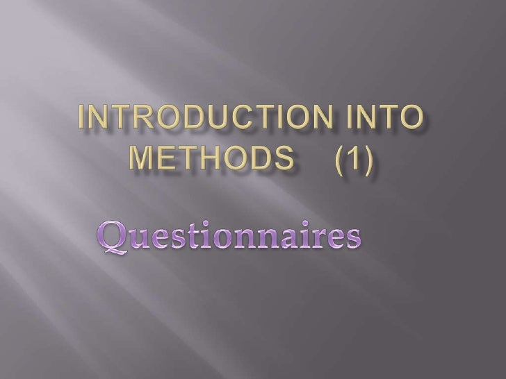    Questionnaires are a list of Pre-Set                     questions           These questions are usually:Closed Quest...