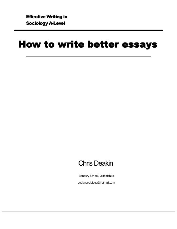 Effective Writing in Sociology A-LevelHow to write better essays                        Chris Deakin                      ...