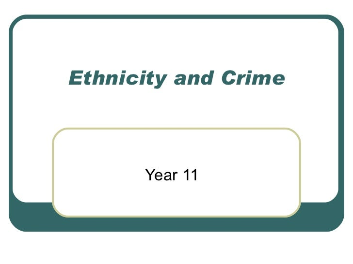 Ethnicity and Crime Year 11