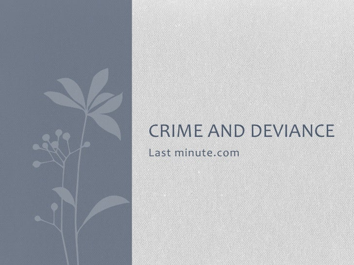 CRIME AND DEVIANCELast minute.com