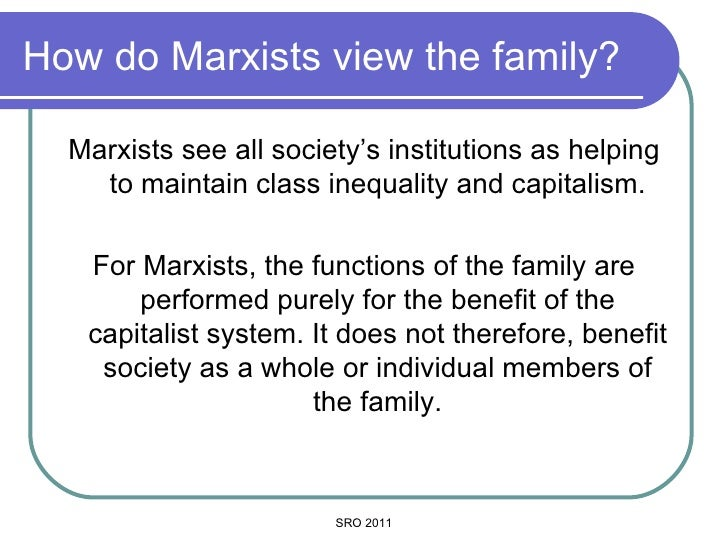 marxist understanding of family essay Marxist and functionalist theories of the family tend to assume that the nuclear family is the dominant family form and therefore neglect diversity both structural approaches to the family - marxism and functionalism - can be deterministic, and this can make their analyses inaccurate and maybe over-generalised.