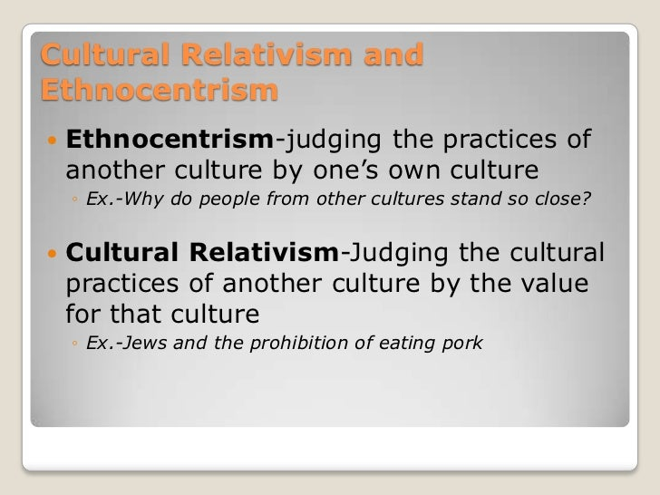 ethnocentrism and cultural relativism essay Principles of sociology 2000 you are what you eat ethnocentrism and cultural relativism jessica miller 11 10 2012 applying the concept of ethnocentrism.