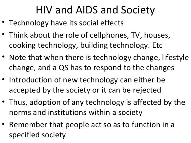 the effects of aids and hiv in the world essay What is hiv what is aids hiv (human immunodeficiency virus) is a virus that attacks the immune system, the body's natural defense systemwithout a strong immune system, the body has trouble fighting off disease both the virus and the infection it causes are called hiv white blood cells are an important part of the immune system hiv.