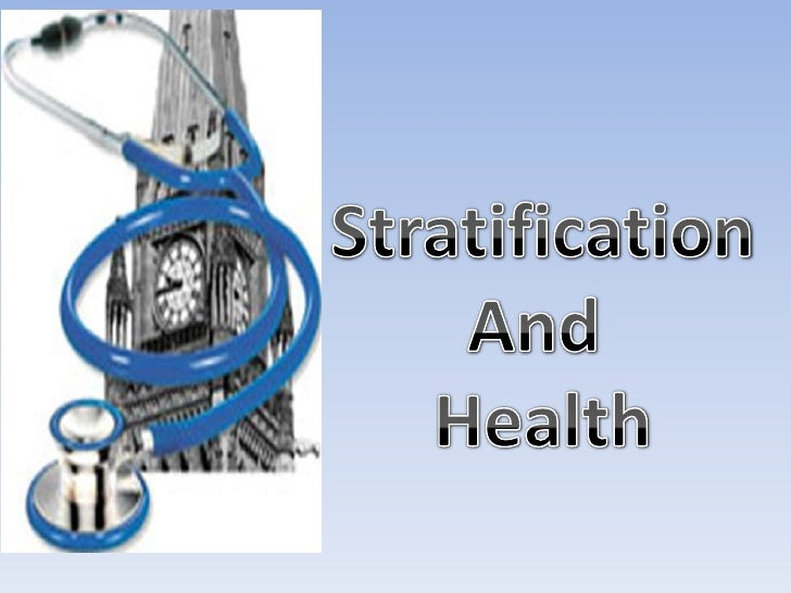 stratification and health