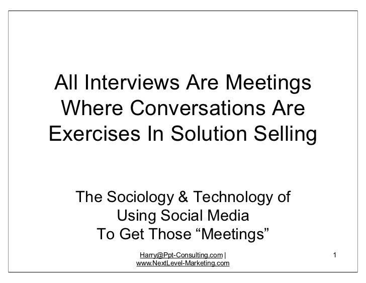 All Interviews Are Meetings Where Conversations AreExercises In Solution Selling  The Sociology & Technology of       Usin...