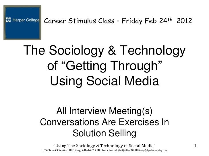 """Career Stimulus Class – Friday Feb 24th 2012The Sociology & Technology    of """"Getting Through""""    Using Social Media     A..."""
