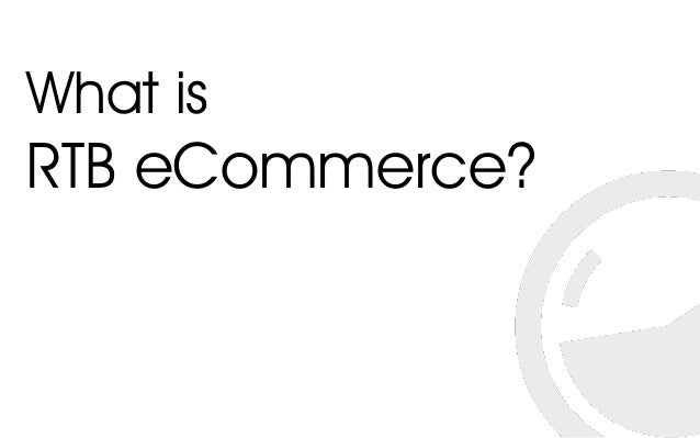What is RTB eCommerce?