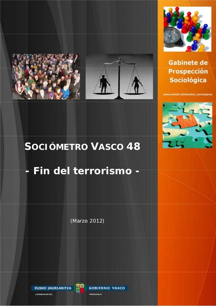 SOCIÓMETRO VASCO 48- Fin del terrorismo -                  (Marzo 2012) LEHENDAKARITZA         PRESIDENCIA