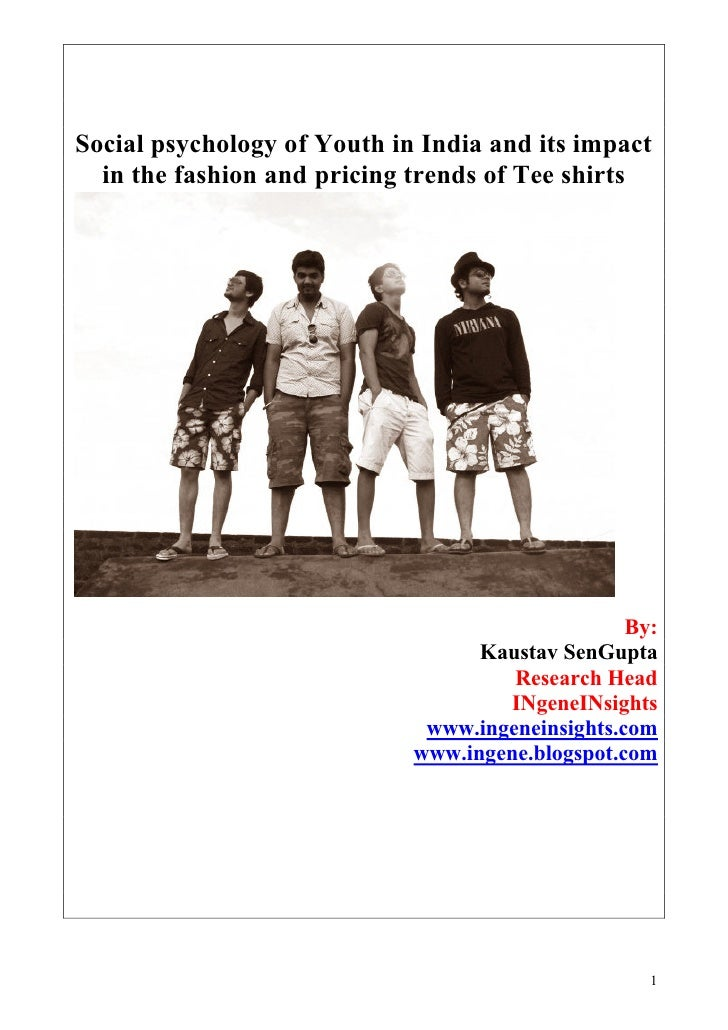 Social psychology of Youth in India and its impact   in the fashion and pricing trends of Tee shirts                      ...