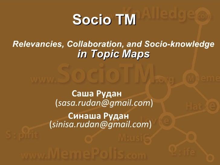SocioTM – Relevancies, Collaboration, and Socio-knowledge in Topic Maps