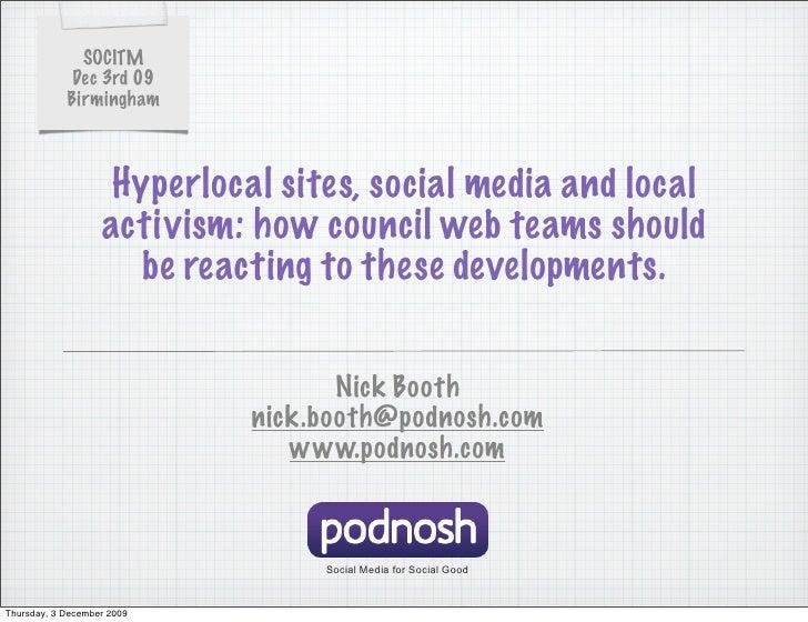 SOCITM              Dec 3rd 09             Birmingham                        Hyperlocal sites, social media and local     ...