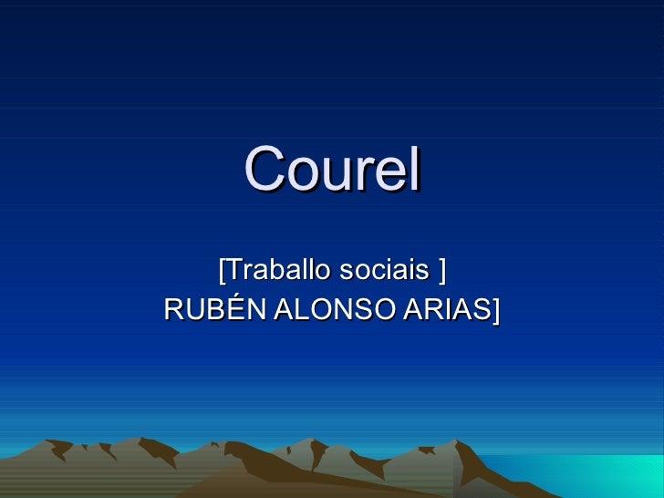 Courel [Traballo sociais ] RUBÉN ALONSO ARIAS]