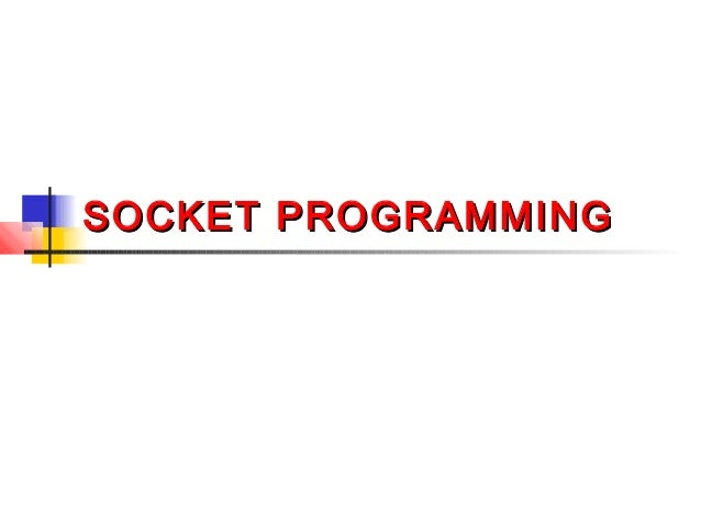 SOCKET PROGRAMMINGSOCKET PROGRAMMING