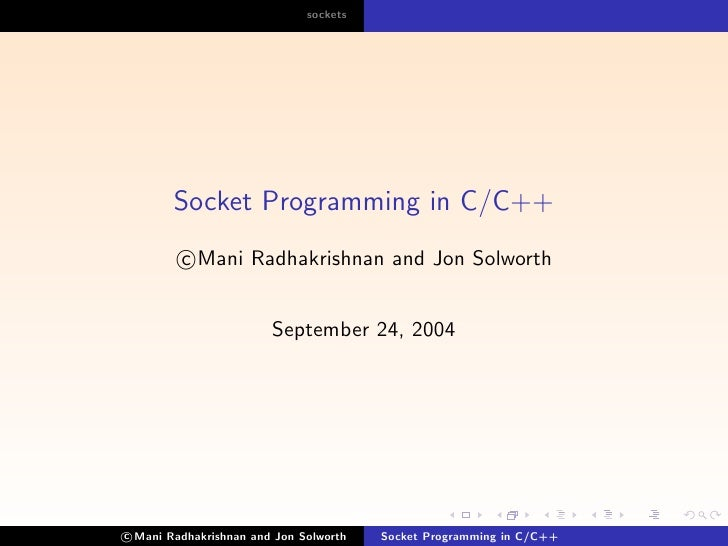 sockets        Socket Programming in C/C++         c Mani Radhakrishnan and Jon Solworth                        September ...