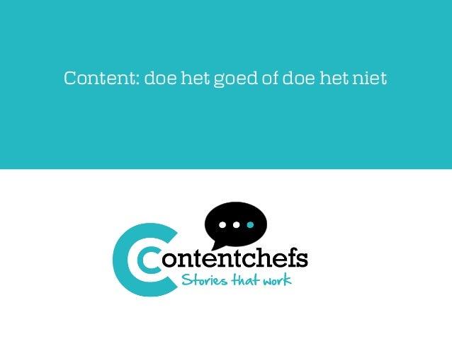 Content: doe het goed of doe het niet