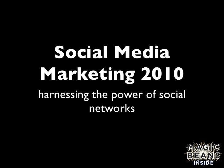 Social Media Marketing 2010 harnessing the power of social           networks